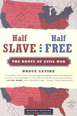 Half Slave And Half Free By Levine, Bruce C.